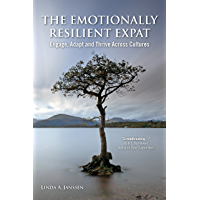 The Emotionally Resilient Expat: Engage, Adapt and Thrive Across Cultures