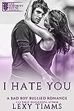 I Hate You: Bully Academy Dark Romance (A Bad Boy Bullied Romance Book 1) (English Edition)