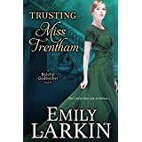 Trusting Miss Trentham (Baleful Godmother Historical Romance Series Book 3)