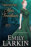 Trusting Miss Trentham (Baleful Godmother Historical Romance Series Book 3) (English Edition)