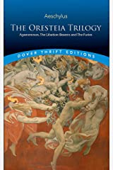 The Oresteia Trilogy: Agamemnon, the Libation-Bearers and the Furies (Dover Thrift Editions) Paperback
