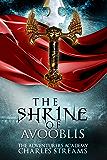 The Shrine of Avooblis (The Adventurers' Academy Book 2)