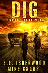 Dig: Impact Book 6: (A Post-Apocalyptic Survival Thriller Series) Kindle Edition