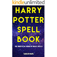 Harry Potter Spell Book: The Unofficial Book of Magic Spells (English Edition)