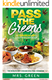 Pass The Greens: A Cannaibs Infused Soul Food CookBook