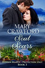 Soul Scars (Hidden Hearts  – Protection Unit Book 3) Kindle Edition