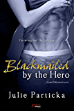 Blackmailed By The Hero (Gone Hollywood)