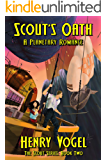 Scout's Oath: A Planetary Romance (Scout series Book 2)