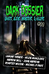 Dark Dossier #44: The Magazine of Ghosts, Aliens, Monsters, & Killers! Kindle Edition