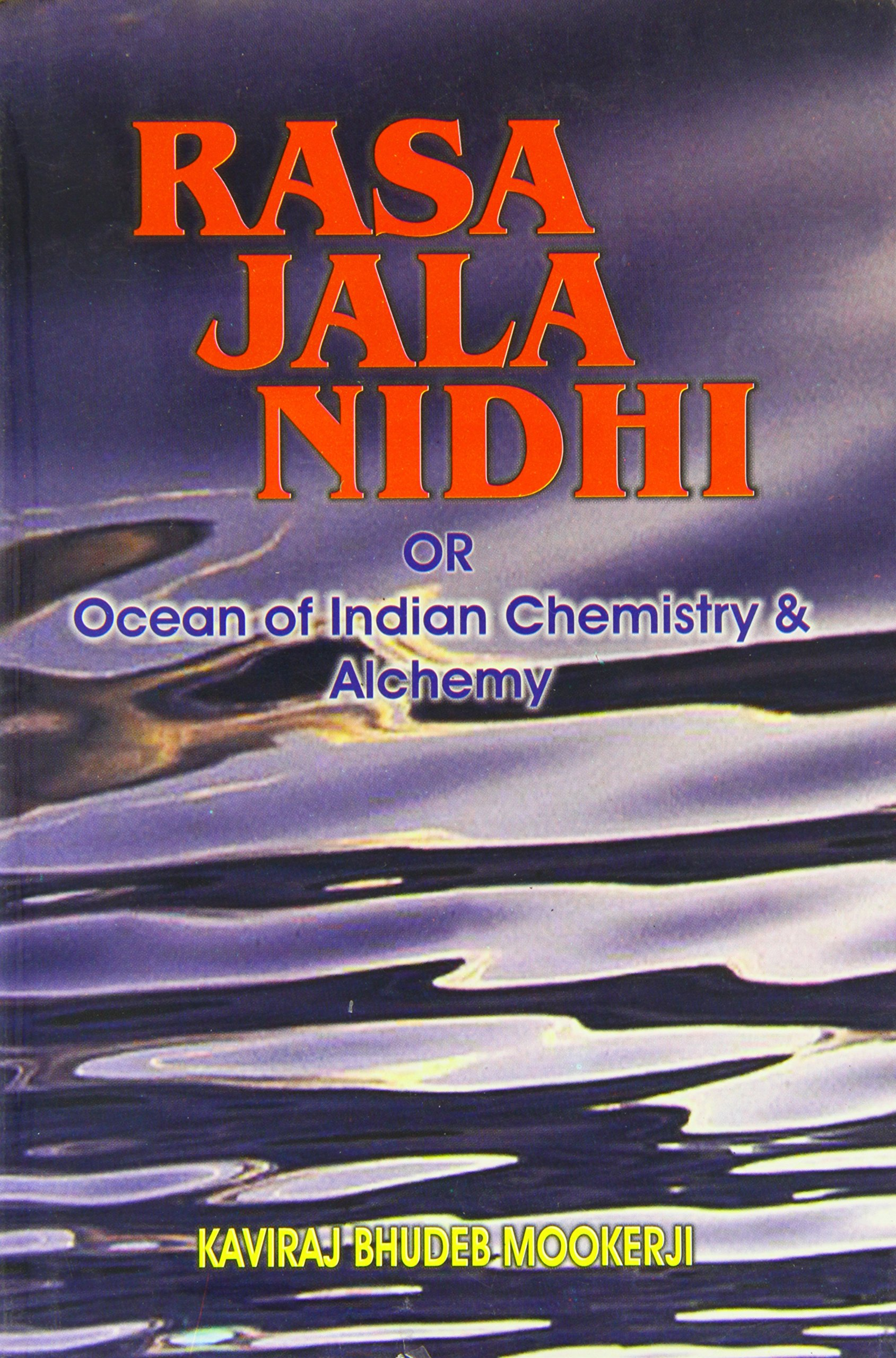 Rasa Jala Nidhi or Ocean of Indian Chemistry and Alchemy, volumes 1-5 PDF