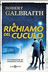 Il richiamo del cuculo: Le indagini di Cormoran Strike (Italian Edition) Kindle Edition