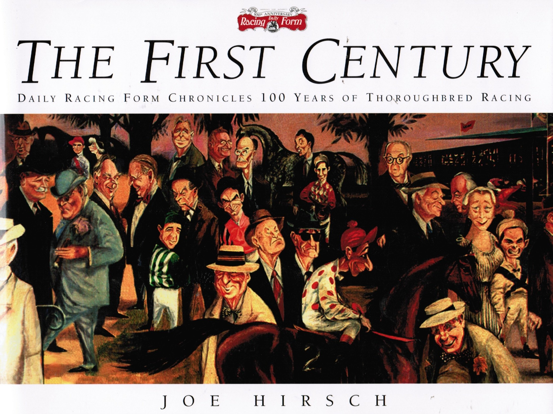 The first century daily racing form chronicles 100 years of the first century daily racing form chronicles 100 years of thoroughbred racing joe hirsch 9780964849310 amazon books falaconquin