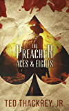 The Preacher:  Aces and Eights (The Preacher Thriller Series Book 2)