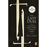 The Last Duel: Now a major film starring Matt Damon, Adam Driver and Jodie Comer