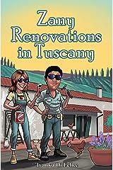 Zany Renovations in Tuscany (Italian Living Book 3) Kindle Edition