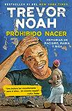 Prohibido nacer: Memorias de racismo, rabia y risa. (Spanish Edition)