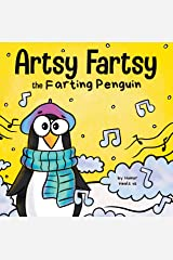 Artsy Fartsy the Farting Penguin: A Story About a Creative Penguin Who Farts (Farting Adventures Book 4) Kindle Edition