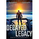 Decayed Legacy (Ruins of the Earth Book 4)