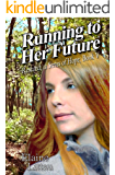 Running to Her Future (Rescued...a Series of Hope Book 5)