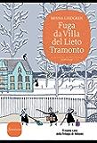 Fuga da Villa del Lieto Tramonto: Il secondo caso della Trilogia di Helsinki
