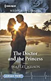 The Doctor and the Princess (Harlequin Medical Romance)
