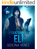 Operation Wolf: Eli: A Special Forces Shifter Romance (Wolf Elite Book 2)