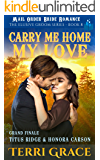 Carry Me Home, My Love: Grand Finale - Titus Ridge and Honora Carson (The Elusive Groom Book 8)
