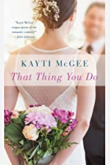 That Thing You Do: A Novel Kindle Edition