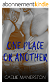 One place or another (The Oakway Bay Series Book 1) (English Edition)