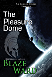 The Pleasure Dome (The Science Officer Book 4)