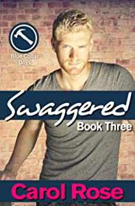 Swaggered (Blue Collar Romance, Book 3)