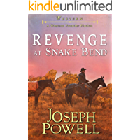 Western: Revenge at Snake Bend (A Western Frontier Fiction)