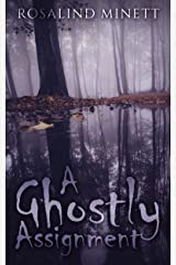 A Ghostly Assignment: . . . and its lasting heritage Kindle Edition