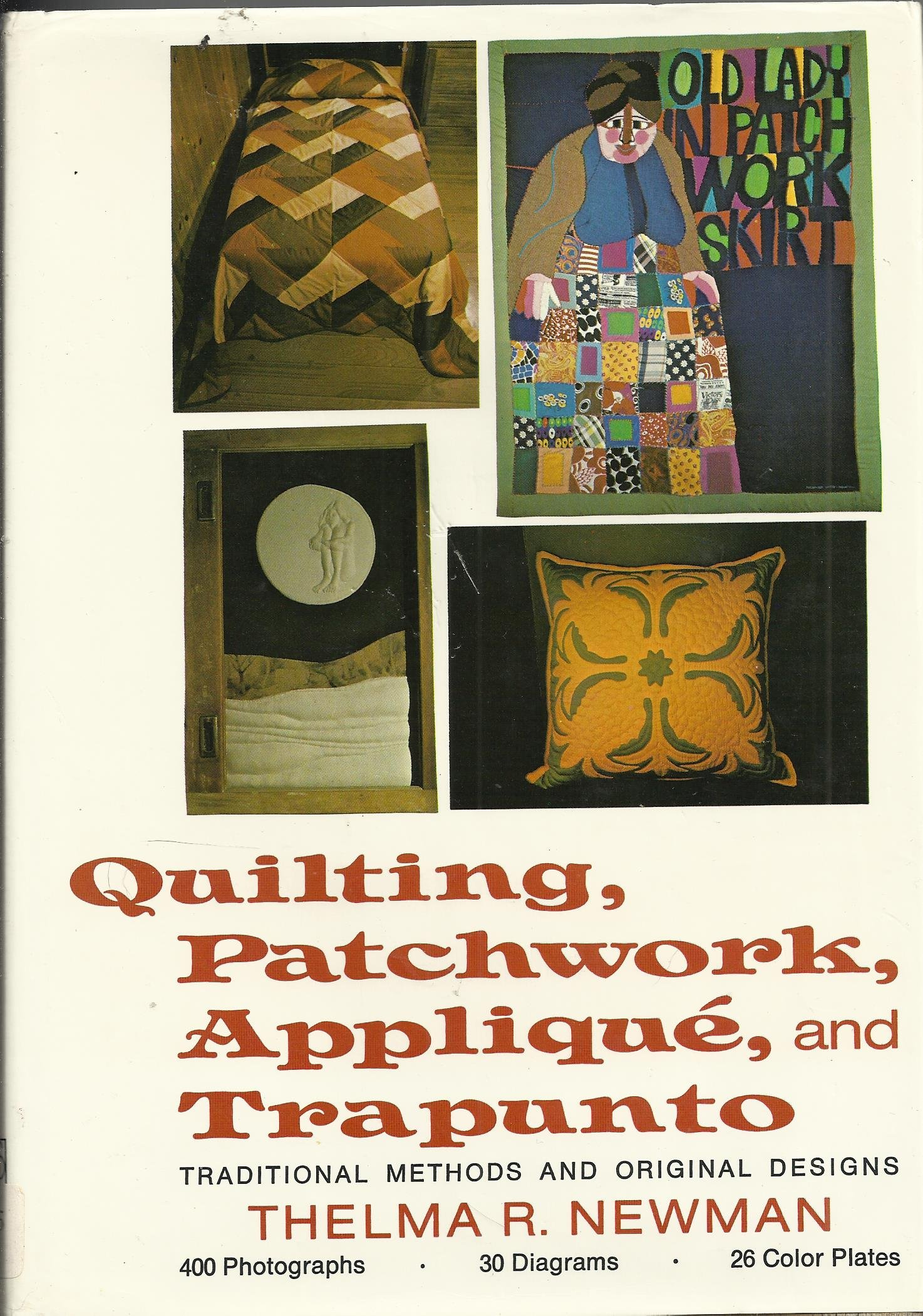 Quilting, Patchwork, Applique, and Trapunto: Traditional Methods and Original Designs