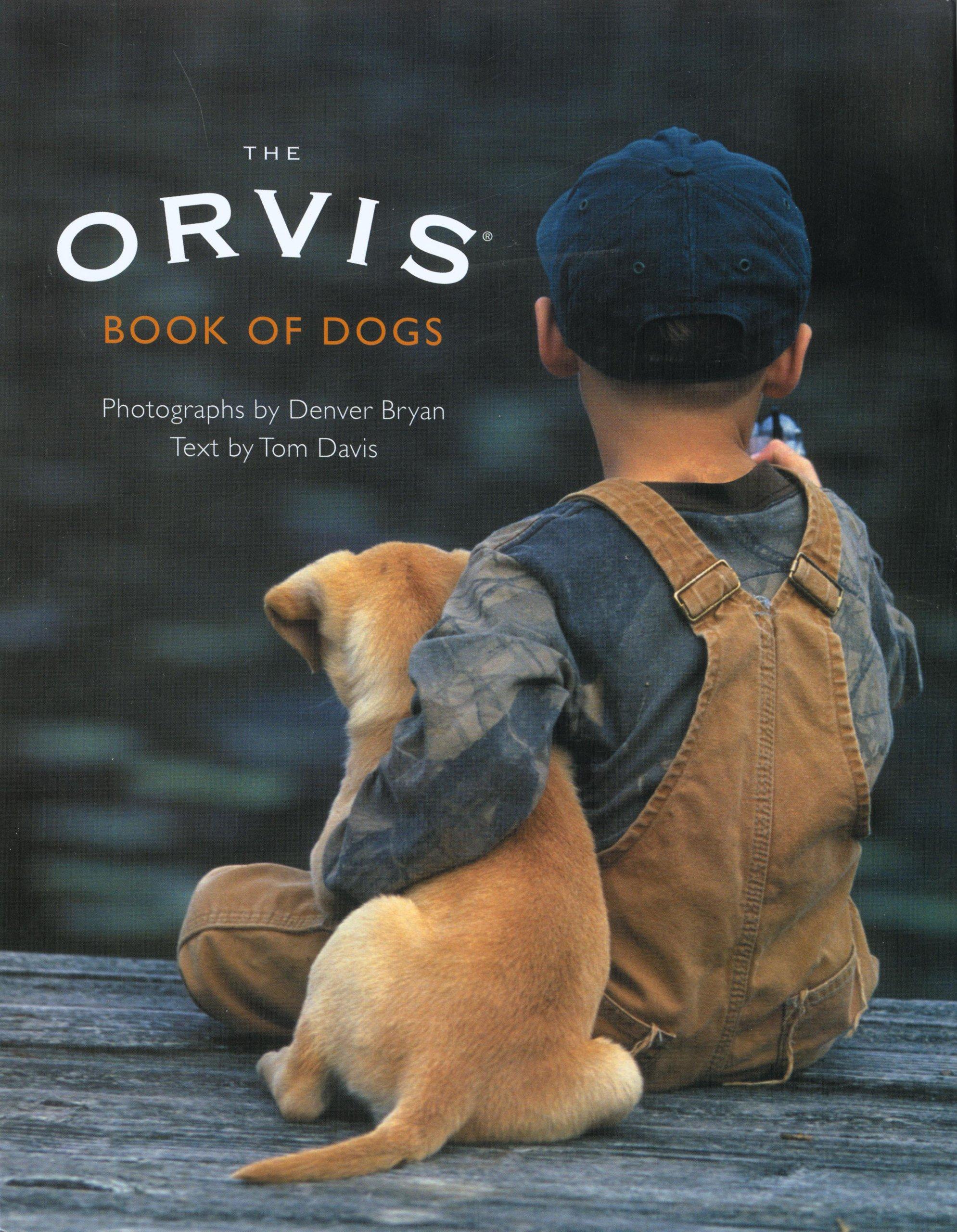 The Orvis Book Of Dogs: Tom Davis, Denver Bryan: 9781599210308: Amazon:  Books