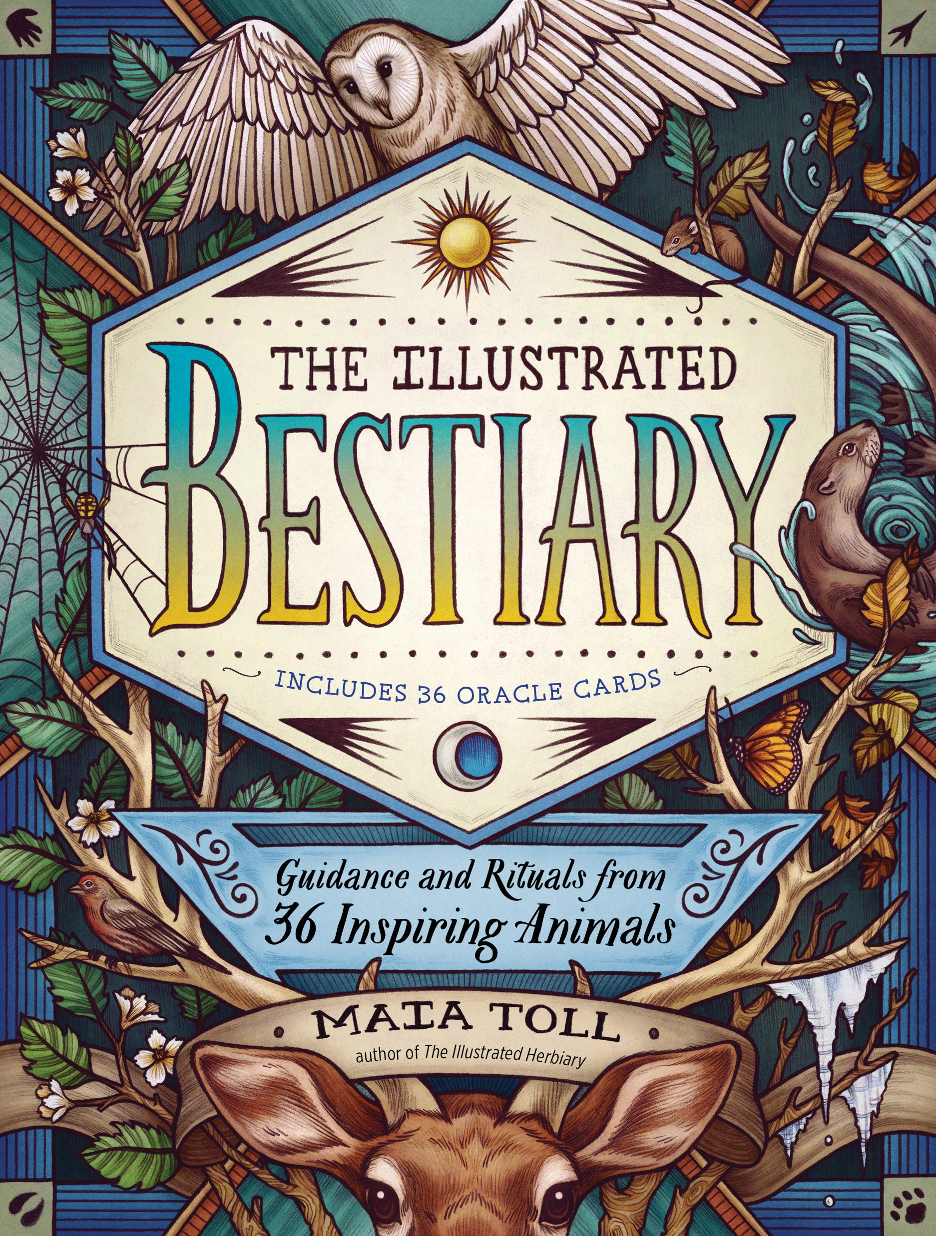 The Illustrated Bestiary: Guidance and Rituals from 36 Inspiring Animals (Wild Wisdom)