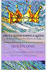 Once A Queen Always A Queen: Awakening Women One Woman At a Time Kindle Edition