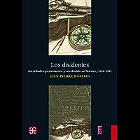 Los disidentes. Sociedades protestantes y revolución en México, 1872-1911 (Historia)