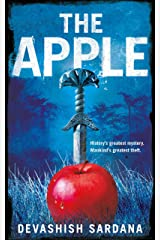 The Apple: History's greatest mystery. Mankind's greatest theft. Kindle Edition