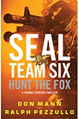 SEAL Team Six: Hunt the Fox (A Thomas Crocker Thriller Book 5) Kindle Edition