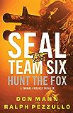SEAL Team Six: Hunt the Fox (A Thomas Crocker Thriller Book 5)
