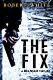 THE FIX: SAS hero turns Manchester hitman (A Rick Fuller Thriller Book 1) (English Edition)