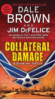 Dale browns dreamland strike zone dreamland thrillers book 5 collateral damage a dreamland thriller dreamland thrillers book 14 fandeluxe Document
