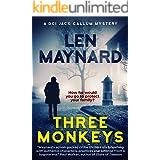 Three Monkeys: A DCI Jack Callum Mystery (DCI Jack Callum Mysteries Book 1)