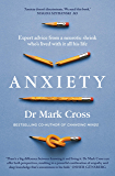 Anxiety: Expert Advice from a Neurotic Shrink Who's Lived with Anxiety All His Life