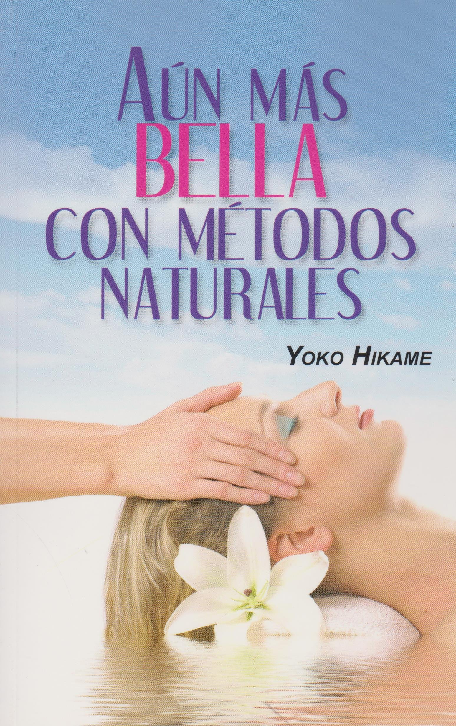 Download Aun mas bella con metodos naturales (Spanish Edition) pdf epub