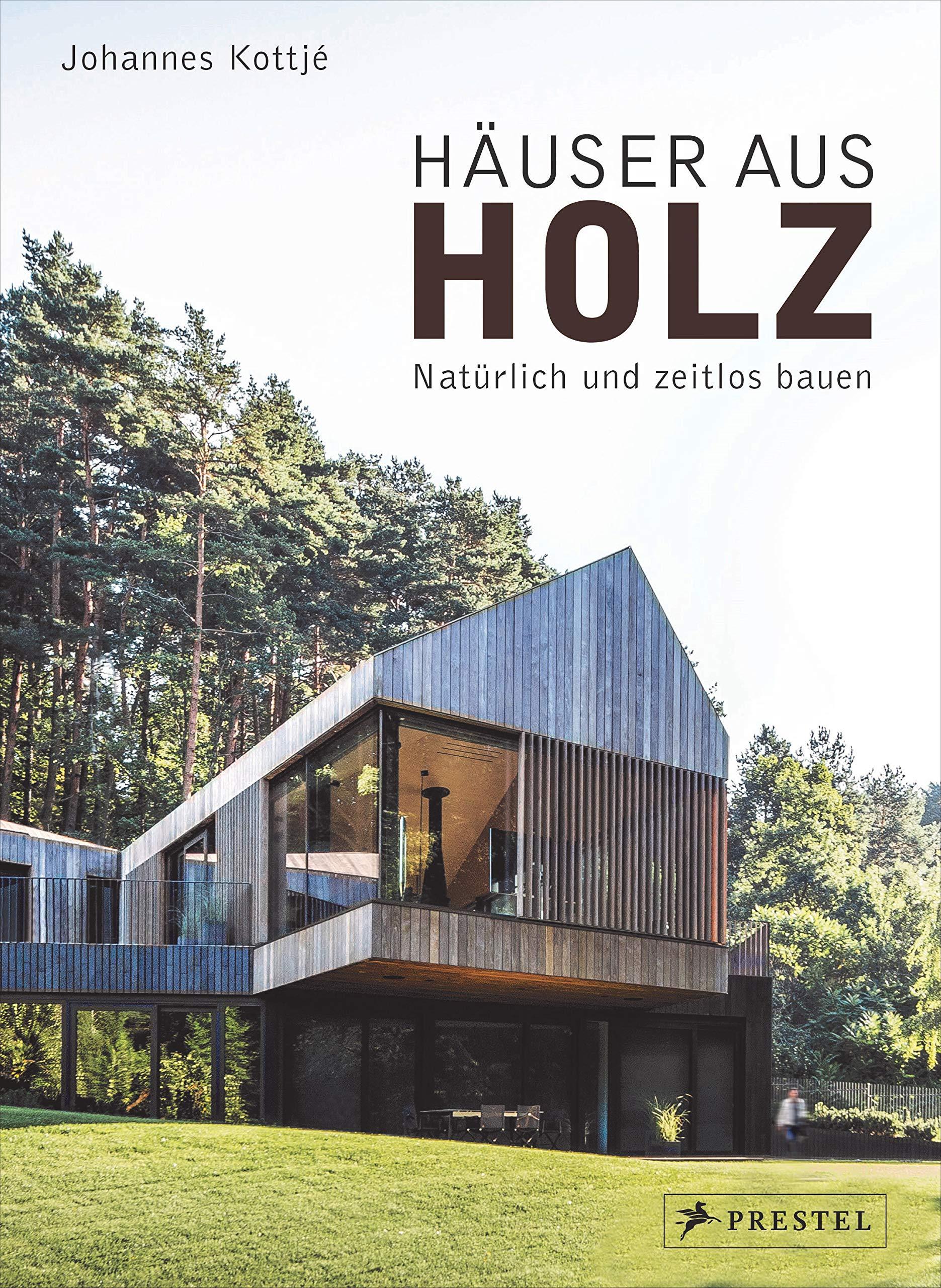 Die besten Bücher für Architekten: Holzhäuser heute: Nachhaltig und kostengünstig bauen