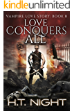 Love Conquers All (Vampire Love Story Book 8) (English Edition)