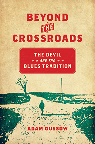 Beyond the Crossroads: The Devil and the Blues Tradition (New Directions in Southern Studies) (English Edition)