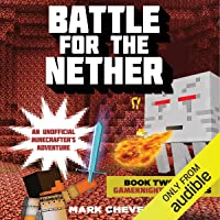 Battle for the Nether: Book Two in the Gameknight999 Series: An Unofficial Minecrafter's Adventure